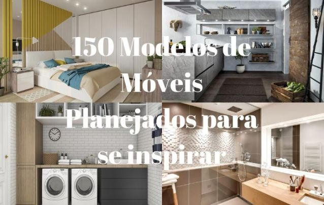 150 Modelos de Moveis Planejados para se inspirar