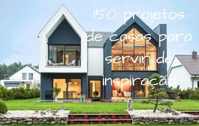 150 Projetos de Casas para servir de inspiração