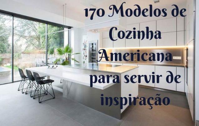 170 Modelos de Cozinha Americana Para Servir de Inspiração